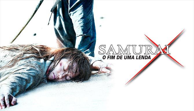 Samurai X - O Fim de Uma Lenda