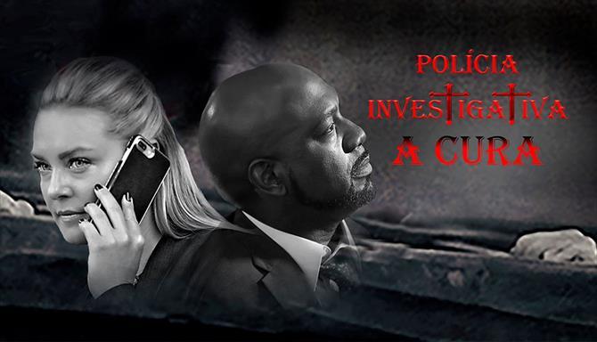 Polícia Investigativa - A Cura