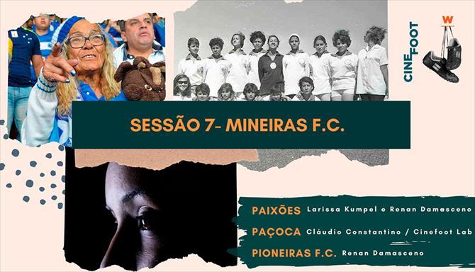 Mineiras F.C - Paixões / Paçoca, Ela Só Queria Jogar Futebol / Pioneiras F.C