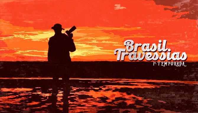 Brasil, Travessias - 1ª Temporada