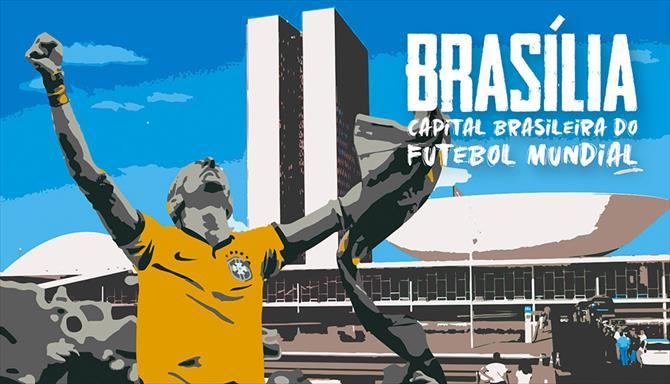 Brasília Capital Brasileira do Futebol Mundial