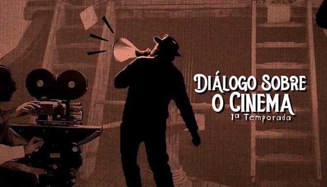 Diálogo Sobre o Cinema - 1ª Temporada