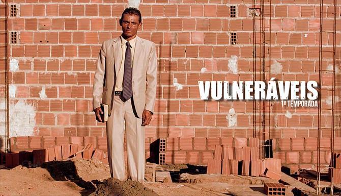 Vulneráveis - 1ª Temporada