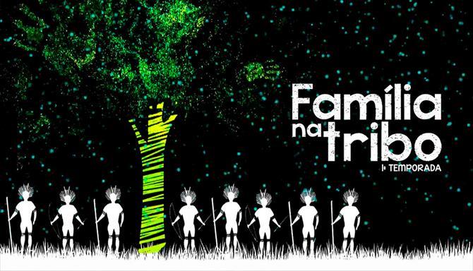 Família na Tribo - 1ª Temporada