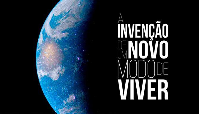 A Invenção de um Novo Modo de Viver