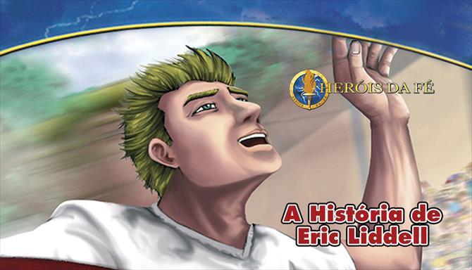 Série Heróis da Fé - A História de Eric Liddell