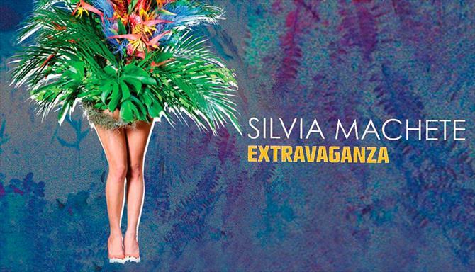 Silvia Machete - Extravaganza - Ao Vivo