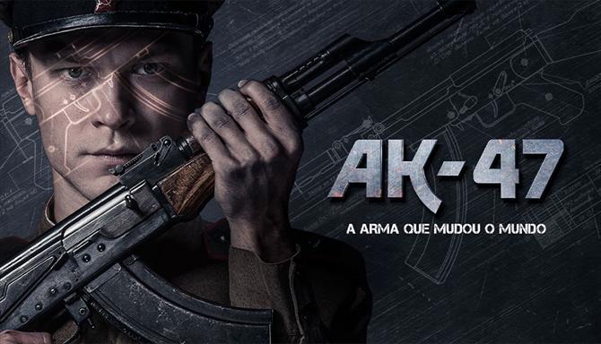 AK-47 - A Arma Que Mudou o Mundo