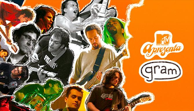 Gram - MTV Apresenta Gram