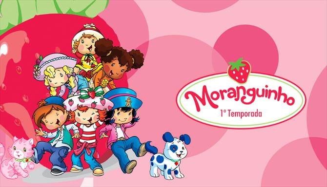 Moranguinho - 1ª Temporada