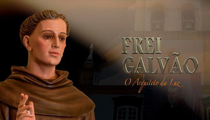 Frei Galvão - O Arquiteto da Luz