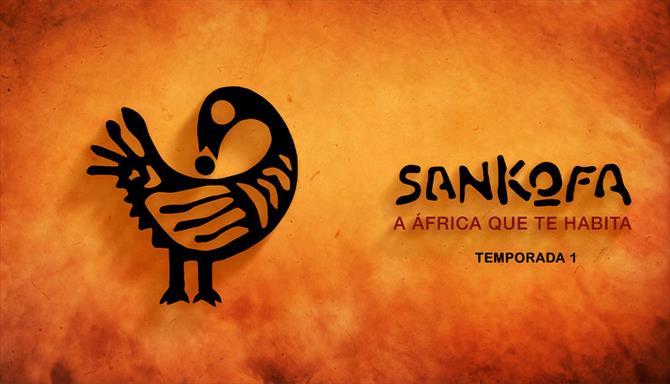 Sankofa - A África que te Habita - 1ª Temporada
