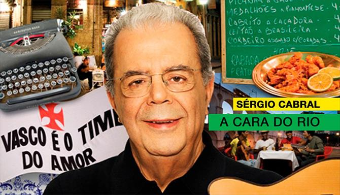 Grandes Brasileiros - Sergio Cabral – A Cara do Rio