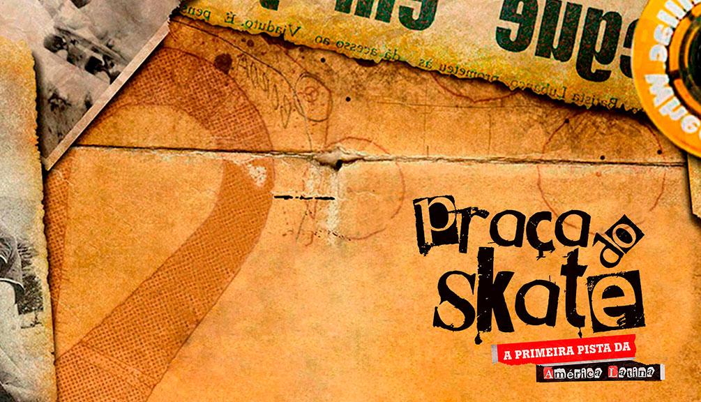 Praça do Skate - A Primeira Pista da América Latina