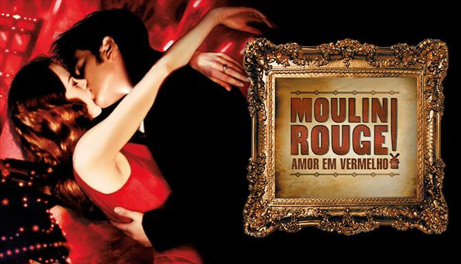 Moulin Rouge - Amor em Vermelho