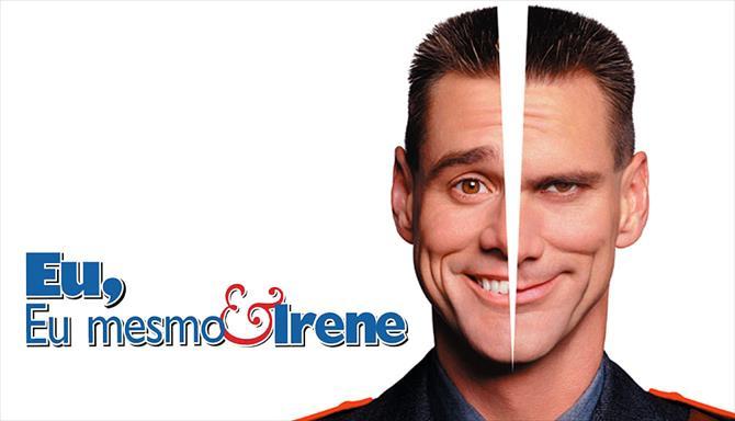 Eu, Eu Mesmo e Irene