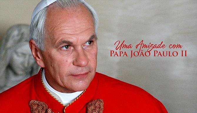 Uma Amizade com Papa João Paulo II