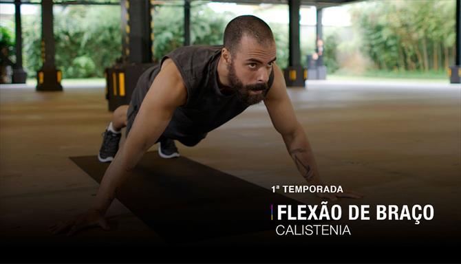 Flexão de Braços - 1ª Temporada