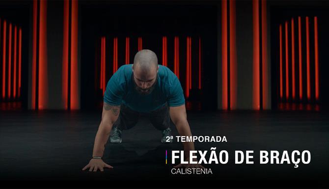 Flexão de Braços - 2ª Temporada
