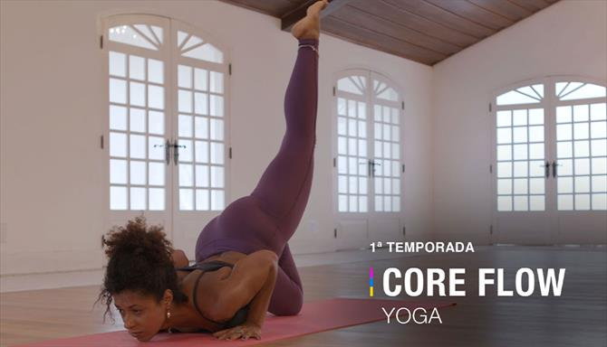 Core Flow Yoga - 1ª Temporada