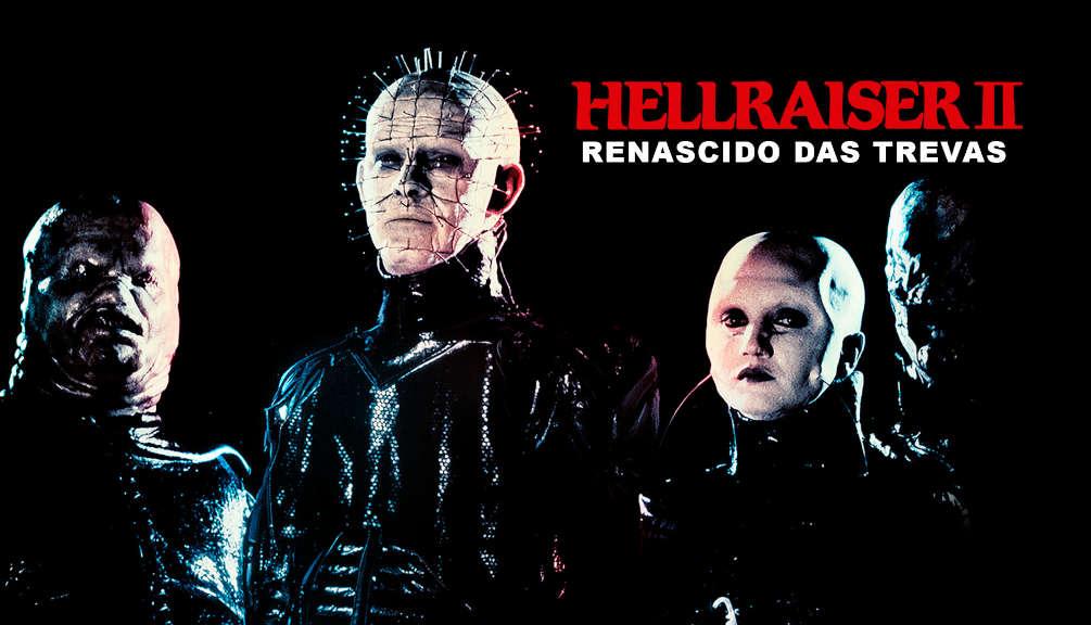Hellraiser II - Renascido das Trevas