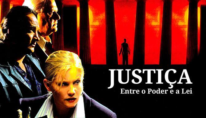 Justiça - Entre o Poder e a Lei