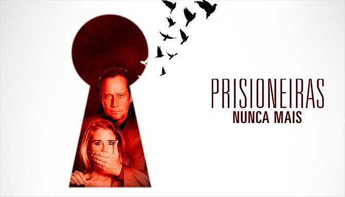 Prisioneiras Nunca Mais