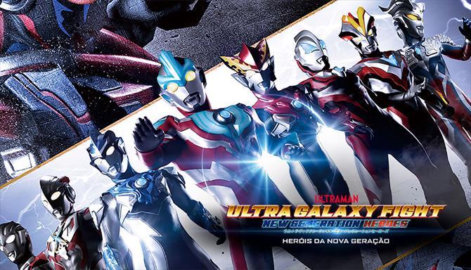 Ultra Galaxy Fight: Heróis da Nova Geração