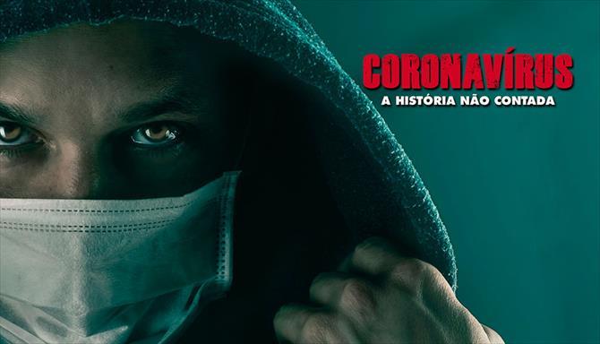 Coronavírus - A História Não Contada