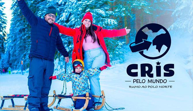 Cris Pelo Mundo - Rumo ao Polo Norte - 1ª Temporada