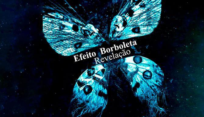 Efeito Borboleta - Revelação