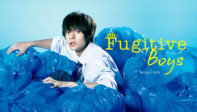 Fugitive Boys - 1ª Temporada