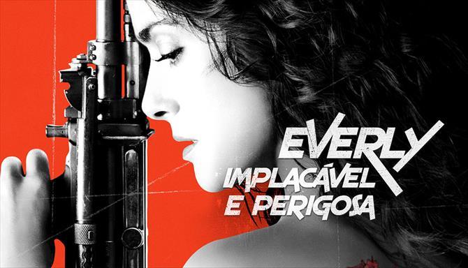 Everly - Implacável e Perigosa