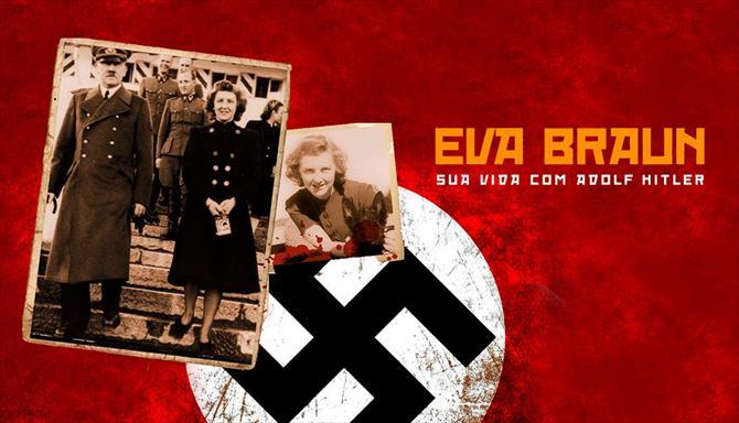 Eva Braun - Sua Vida com Adolf Hitler