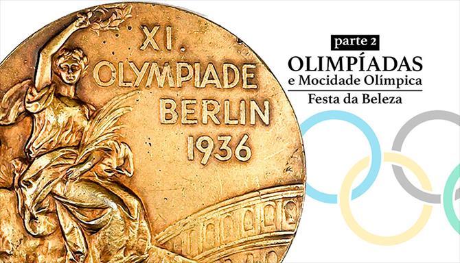Olimpíadas e Mocidade Olímpica - Parte 2: Festa da Beleza