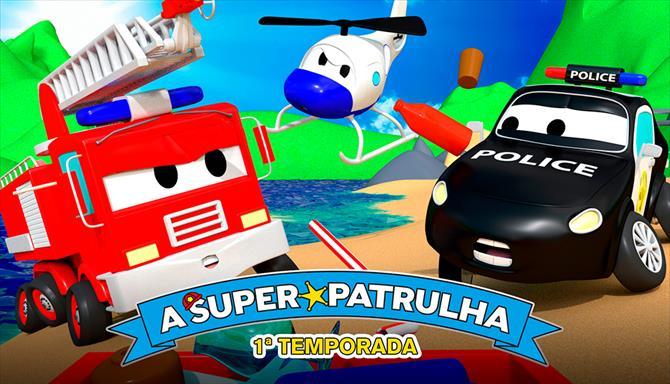 A Super Patrulha - A Super Patrulha - 1ª Temporada