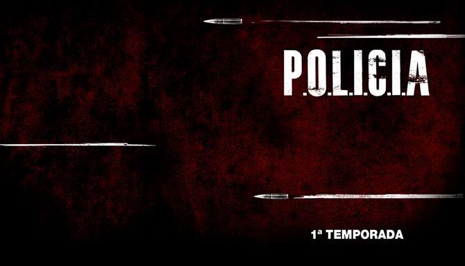 P.O.L.I.C.I.A - 1ª Temporada