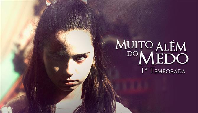 Muito Além do Medo - 1ª Temporada