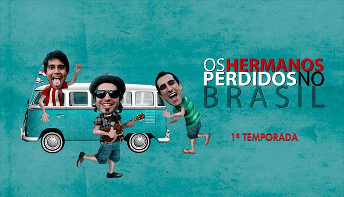 Os Hermanos Perdidos no Brasil - 1ª Temporada