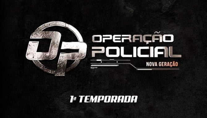 Operação Policial - Nova Geração - 1ª Temporada