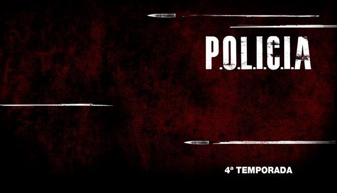 P.O.L.I.C.I.A - 4ª Temporada