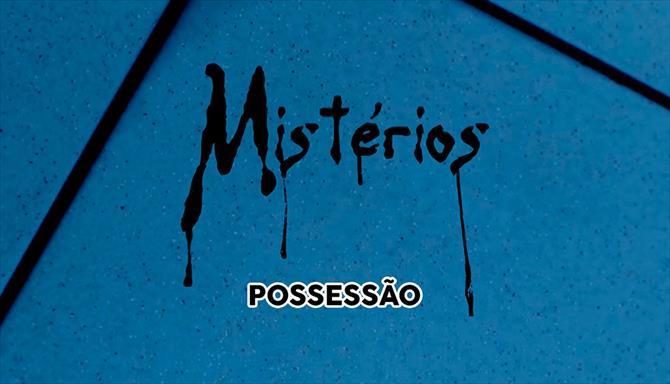 Mistérios - Possessão