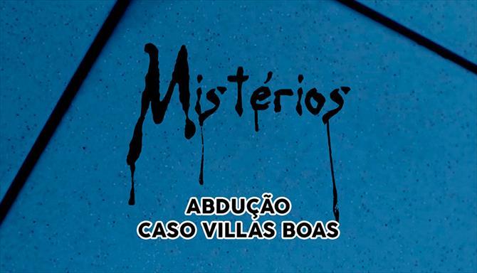 Mistérios - Abdução - Caso Villas Boas