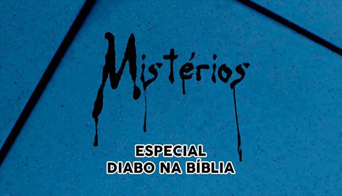 Mistérios - Especial Diabo na Bíblia