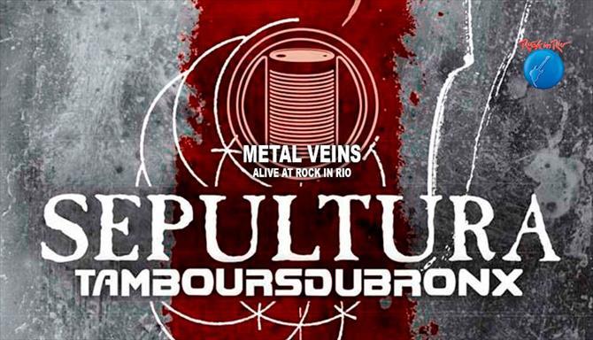 Sepultura e Les Tambours Du Bronx - Metal Veins - Alive At Rock In Rio