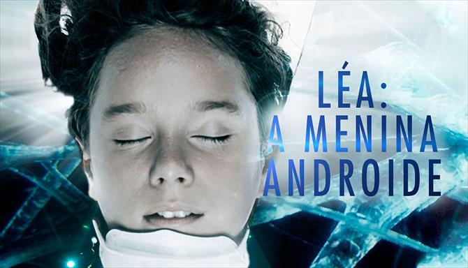Léa - A Menina Androide