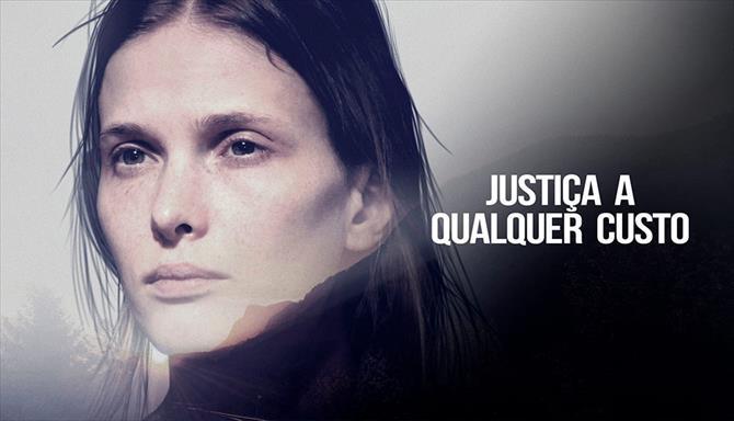 Justiça a Qualquer Custo - 1ª Temporada