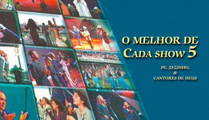 O Melhor de Cada Show 5 - Pe. Zezinho e Cantores de Deus