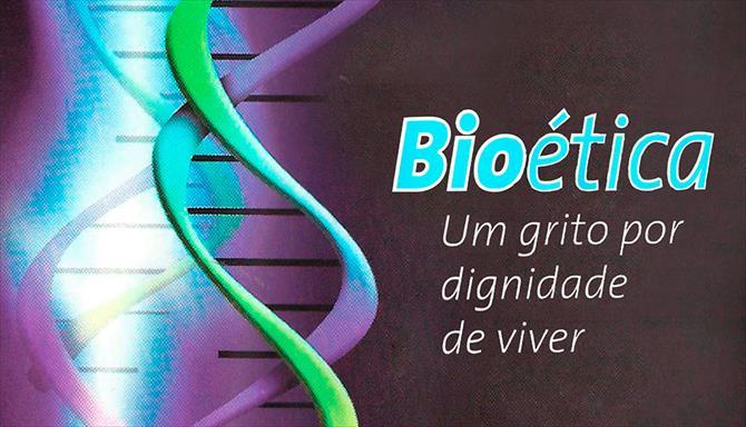 Bioética - Um Grito por Dignidade de Viver