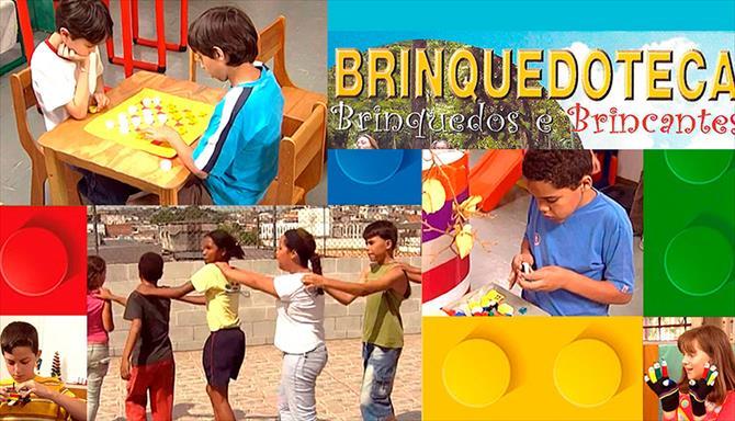 Brinquedoteca - Brinquedos e Brincantes